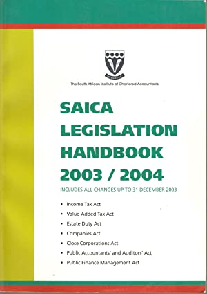 SAICA Legislation Handbook 2003/2004: South African Institute of Chartered Accountants