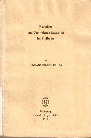 Kausalität und überholende Kausalität im Zivilrecht: Kahrs, H J