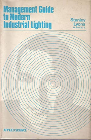 Management Guide to Modern Industrial Lighting: Stanley Lyons