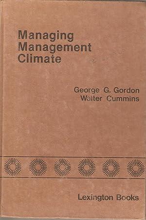 Managing Management Climate: George G Gordon & Walter Cummins