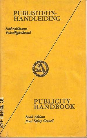 Publisiteits-Handleiding Suid-Afrikaanse Padveiligheidsraad / Publicity Handbook South African...