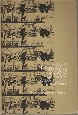 Modern Administrative Practices in Physical Education and: Matthew C Resick;