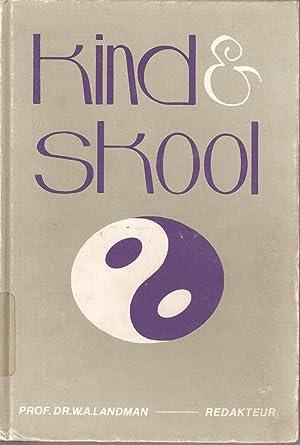 Kind en Skool - 'n fundamenteel-pedagogiese perspektief: Landman, W A (red)