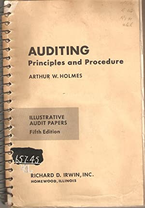 Auditing Principles and Procedures - Illustrative Audit Papers: Arthur W Holmes