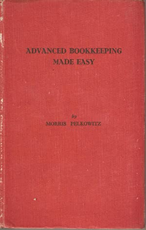 Advanced Bookkeeping Made Easy: Pelkowitz, Morris