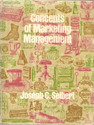 Concepts of Marketing Management: Joseph C Seibert