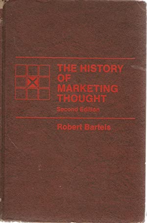 The History of Marketing Thought: Robert Bartels