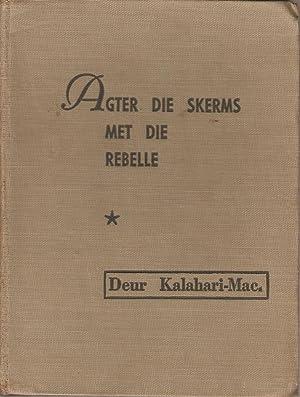 Agter die Skerms met die Rebelle: Kalahari-Mac