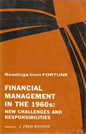 Financial Management in the 1960s: New Challenges and Responsibilities - Readings from Fortune: J ...
