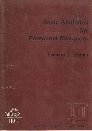 Basic Statistics for Personnel Managers: Leonard J Holman