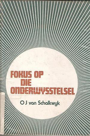 Fokus op die Onderwysstelsel: van Schalkwyk, O J