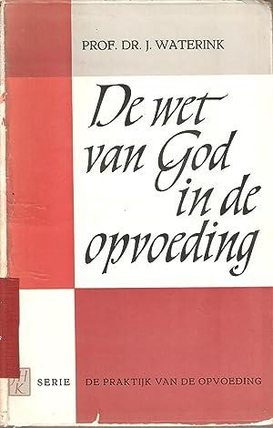 De Wet van God in de Opvoeding: Waterink, J