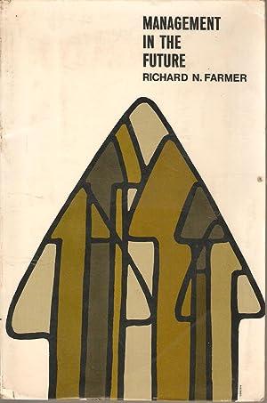 Management in the Future: Richard N Farmer