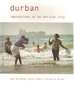 Durban - Impressions of an African City: Paul Weinberg, David Robbins & Gcina Mhlope
