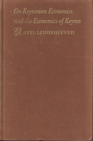 On Keynesian Economics and the Economics of Keynes: Axel Leijonhufvud