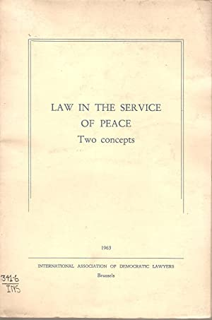 Law in the Service of Peace - Two Concepts