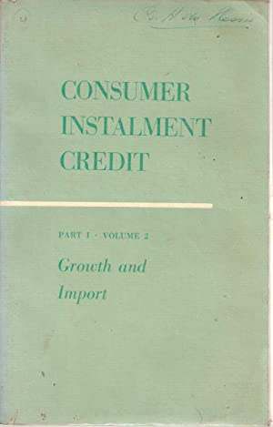 Consumer Instalment Credit Part 1 Vol 2 Growth and Import: Board of Governors of the Federal ...