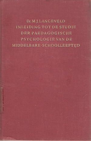 Inleiding tot de Studie der Paedagogische Psychologie van de Middelbare-Schoolleeftijd: Langeveld, ...