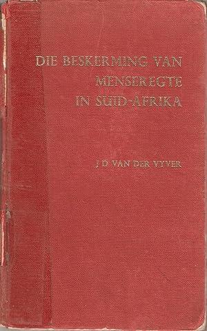 Die Beskerming van Menseregte in Suid-Afrika: van der Vyver, J D