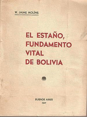 El Estano, Fundamento Vital de Bolivia: W Jaime Molins