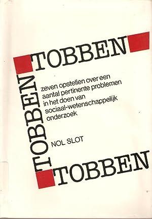 Tobben Tobben Tobben - Zeven opstellen over een aantal pertinente problemen in het doen van ...
