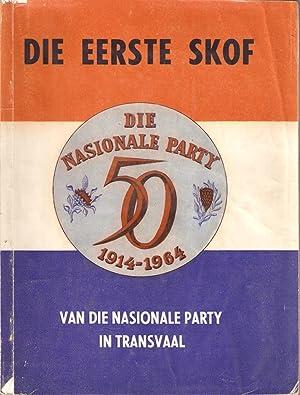 Die Eerste Skof van die Nasionale Party in Transvaal 1914-1964: Mulder, C P & Cruywagen, W A
