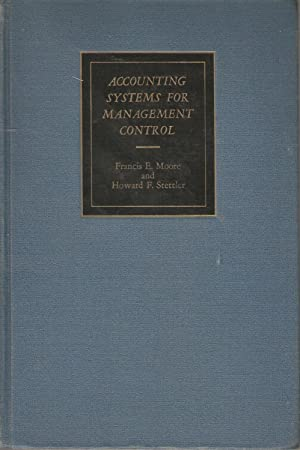 Accounting Systems for Management Control: Francis E Moore & Howard F Stettler