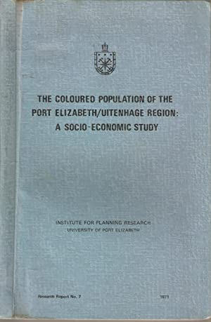 The Coloured Population of the Port Elizabeth/Uitenhage Region: A Socio-Economic Study: ...