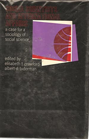 Social Scientists and International Affairs: A case for a sociology of social science: Elizabeth T ...