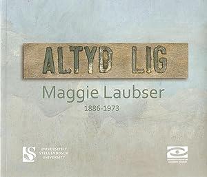 Altyd Lig - Maggie Laubser 1886 - 1973: Muller Ballot (curator)