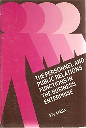 The Personnel and Public Relations Functions in the Business Enterprise: Marx, F W