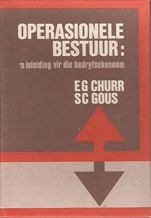 Operasionele Bestuur: 'n Inleiding vir die Bedryfsekonoom: Churr, E G & Gous, S C