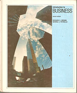 Introduction to Business: Richard D Brown & George J Petrello