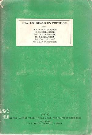 Status, Gezag en Prestige: Achterbergh, L J et al.