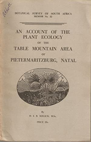 An Account of the Plant Ecology of the Table Mountain Area of Pietermaritzburg, Natal: Killick, D J...