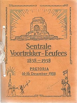 Sentrale Voortrekker-Eeufees 1838-1938 Pretoria 14-16 Desember: Feeskomitee