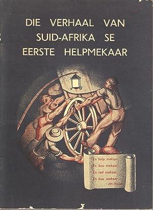 Die Verhaal van Suid-Afrika se Eerste Helpmekaar