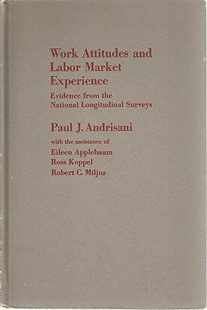 Work Attitudes and Labor Market Experience - Evidence from the National Longitudinal Surveys: Paul ...