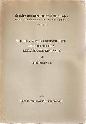 Studien Zum Bilderschmuck der Deutschen Renaissance-Einbande: Ilse Schunke