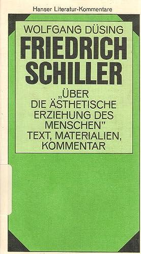 Friedrich Schiller: Uber die Asthetische Erziehung des Menschen in einer Reihe von Briefen - Text, ...