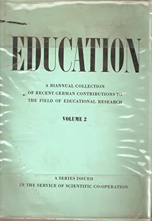 Education: A biannual collection of recent German contributuons to the field of educational ...