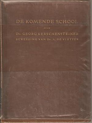 De Komende School (Grundfragen der Schulorganisation): Georg Kerschensteiner (trans. A de Vletter)
