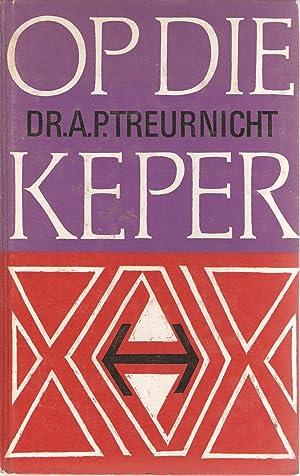 Op die Keper: Dr. A P Treurnicht