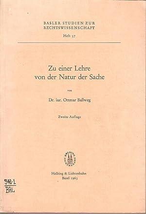 Zu einer Lehre von der Natur der Sache: Dr. iur. Ottmar Ballweg