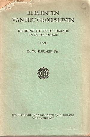 Elementen van het Groepsleven: Inleiding tot de Sociografie en de Sociologie: Sleumer, W