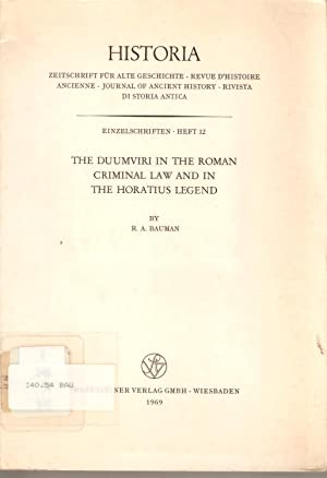 The Duumviri in the Roman Criminal Law and in the Horatius Legend: Bauman, R A