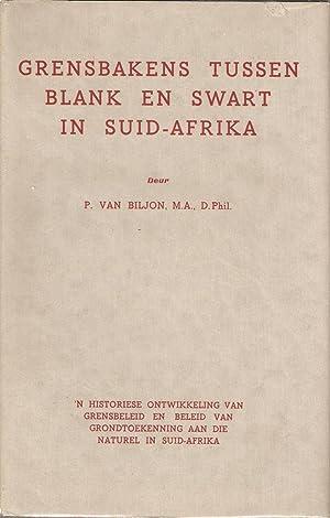Grensbakens Tussen Blank en Swart in Suid-Afrika.: van Biljon, P