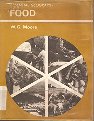 Essential Geography: Food: Moore, W G