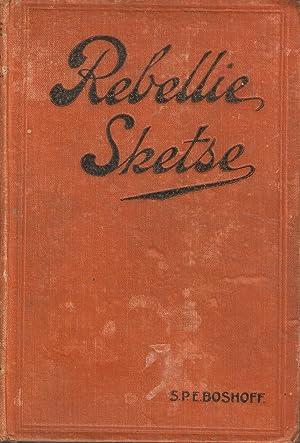 Rebellie Sketse Uit Mij Dagboek 1914-1915: Boshoff, S P E