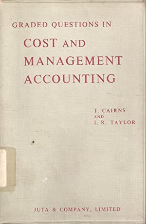 Graded Questions in Cost and Management Accounting: Cairns & Taylor